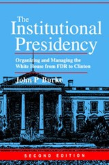 The Institutional Presidency | Burke |
