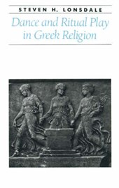 Dance and Ritual Play in Greek Religion | Lonsdale |