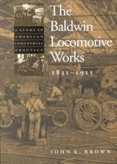 The Baldwin Locomotive Works, 1831-1915