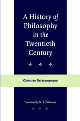 A History of Philosophy in the Twentieth Century | Delacampagne |