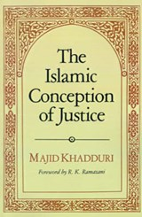 The Islamic Conception of Justice | Khadduri |