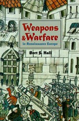 Weapons and Warfare in Renaissance Europe | Hall |