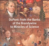 DuPont - From the Banks of the Brandywine to Miracles of Science | Adrian Kinnane |