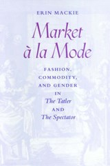 Market à la Mode in The Tatler and The Spectator | Mackie |