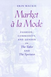 Market à la Mode in The Tatler and The Spectator