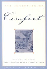 The Invention of Comfort | John E. Crowley |