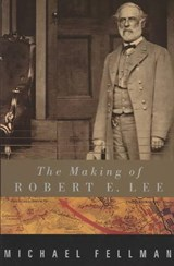 The Making of Robert E. Lee | Fellman |
