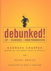 Debunked! - ESP, Telekinesis and Other Pseudoscience