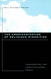 The Americanization of Religious Minorities - Confronting the Constitutional Order