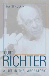 Curt Richter - A Life in the Laboratory