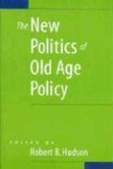 The New Politics of Old Age Policy | Robert B Hudson |