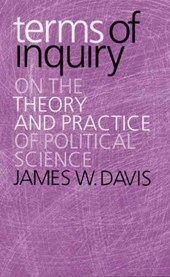 Terms of Inquiry - On the Theory and Practice of Political Science