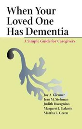 When Your Loved One Has Dementia - A Simple Guide for Caregivers