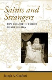 Saints and Strangers - New England in British North America