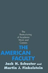 The American Faculty - The Restructuring of Academic Work and Careers | Jack H Schuster |
