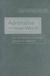 Adrenaline and the Inner World - An Introduction to Scientific Integrative Medicine
