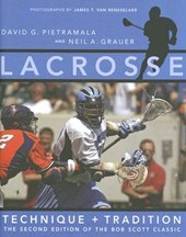 Lacrosse - Technique and Tradition 2e - The Second Edition of The Bob Scott Classic