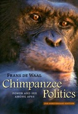 Chimpanzee Politics - Power and Sex Among Apes 25th Anniversary Edition | Frans Waal |