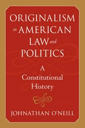 Originalism in American Law and Politics - A Constitutional History
