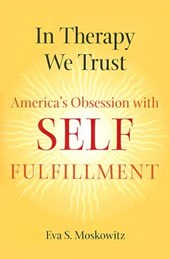 In Therapy We Trust - America's Obsession with Self-Fulfillment