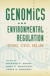 Genomics and Enviromental Regulation - Science, Ethics, and Law
