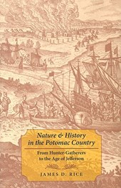 Nature and History in the Potomac Country - From Hunter-Gatherers to the Age of Jefferson