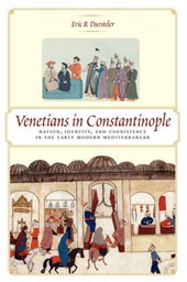 Venetians in Constantinople - Nation, Identity, and Coexistence in the Early Modern Mediterranean
