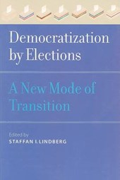 Democratization by Elections - A New Mode of Transition | Staffan Lindberg |