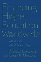 Financing Higher Education Worldwide - Who Pays? Who Should Pay?