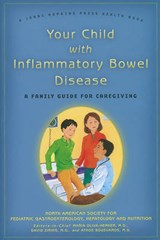 Your Child with Inflammatory Bowel Disease - A Family Guide for Caregiving | North American |