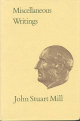 Miscellaneous Writings | John Stuart Mill |