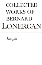 Collected Works of Bernard Lonergan | Lonergan, Bernard J. F. ; Crowe, Frederick E. |