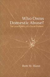Who Owns Domestic Abuse? | Ruth M. Mann |