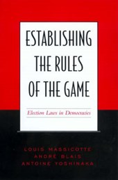 Establishing the Rules of the Game | Massicotte, Louis ; Blais, Andre ; Yoshinaka, Antoine |