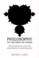Philosophy at the Edge of Chaos | Jeffrey A. Bell |