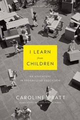 I Learn from Children | Caroline Pratt |