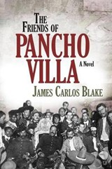 The Friends of Pancho Villa | James Carlos Blake |