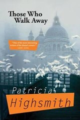 Those Who Walk Away | Patricia Highsmith |