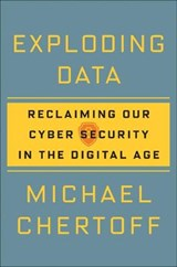 Exploding Data | Michael Chertoff |