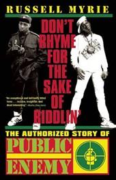 Don't Rhyme for the Sake of Riddlin'