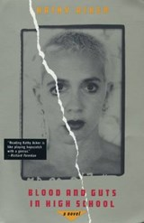 Blood and Guts in High School | Kathy Acker |