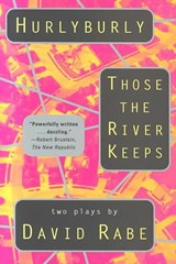 Hurlyburly and Those the River Keeps | David Rabe |