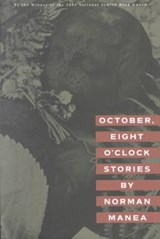 October, Eight O'Clock Stories | Norman Manea |