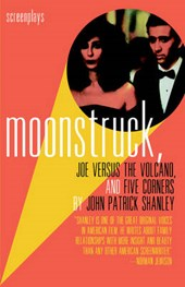 Moonstruck, Joe Versus the Volcano, and Five Corners