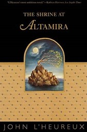 The Shrine at Altamira | John L'heureux |