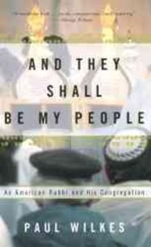 And They Shall Be My People | Paul Wilkes |