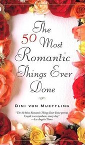 The 50 Most Romantic Things Ever Done | Dini Von Mueffling |