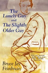 The Lonely Guy and the Slightly Older Guy | Bruce Jay Friedman |