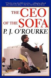 The CEO of the Sofa | P. J. O'rourke |