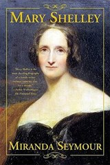 Mary Shelley | Miranda Seymour |